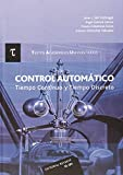 Control automático. Tiempo coninuo y tiempo discreto (T.A.U. 1) (Textos Académicos Universitarios)