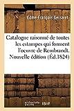 Catalogue raisonné de toutes les estampes qui forment l'oeuvre de Rembrandt. Nouvelle édition: et des principales pièces de ses élèves , composé par les sieurs Gersaint, Helle, Glomy et P. Yver