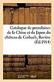 Catalogue de Porcelaines de la Chine et du Japon, Vases, Plats, Assiettes des Epoques Kang-Shi - Kie: Kien-lung, faïences, tenture chenillée du temps de Louis XVI du château de Gaibach, Bavière
