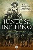Juntos en el infierno: La historia de Pancho Villa y la del hombre que hurtó su cabeza
