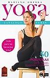 YOGA - CATÁLOGO DE POSTURAS 2: NIVEL MEDIO, AVANZADO Y EXPERTO (Colección YOGA EN CASA nº 8)